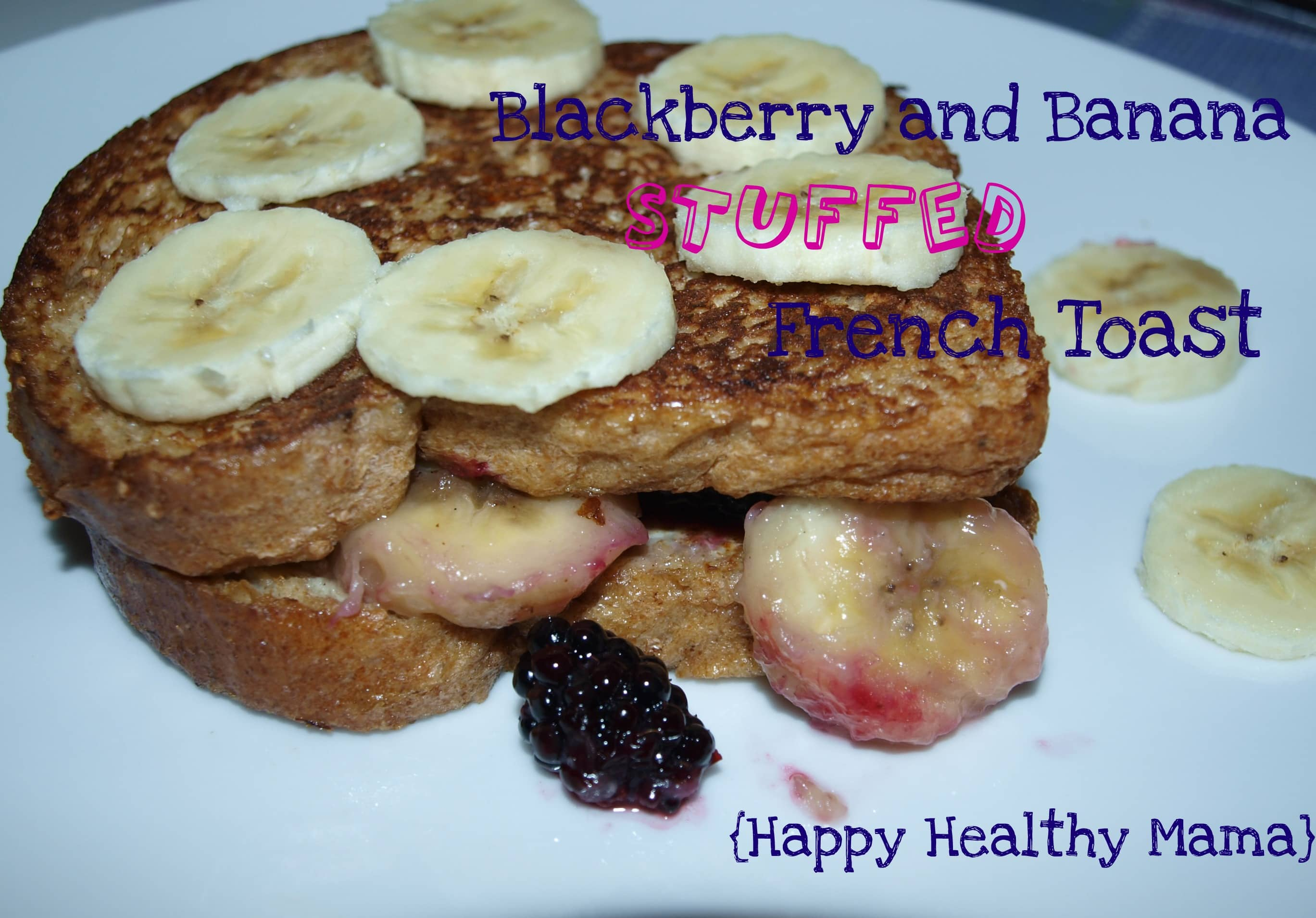 Blackberry and Banana Stuffed French Toast