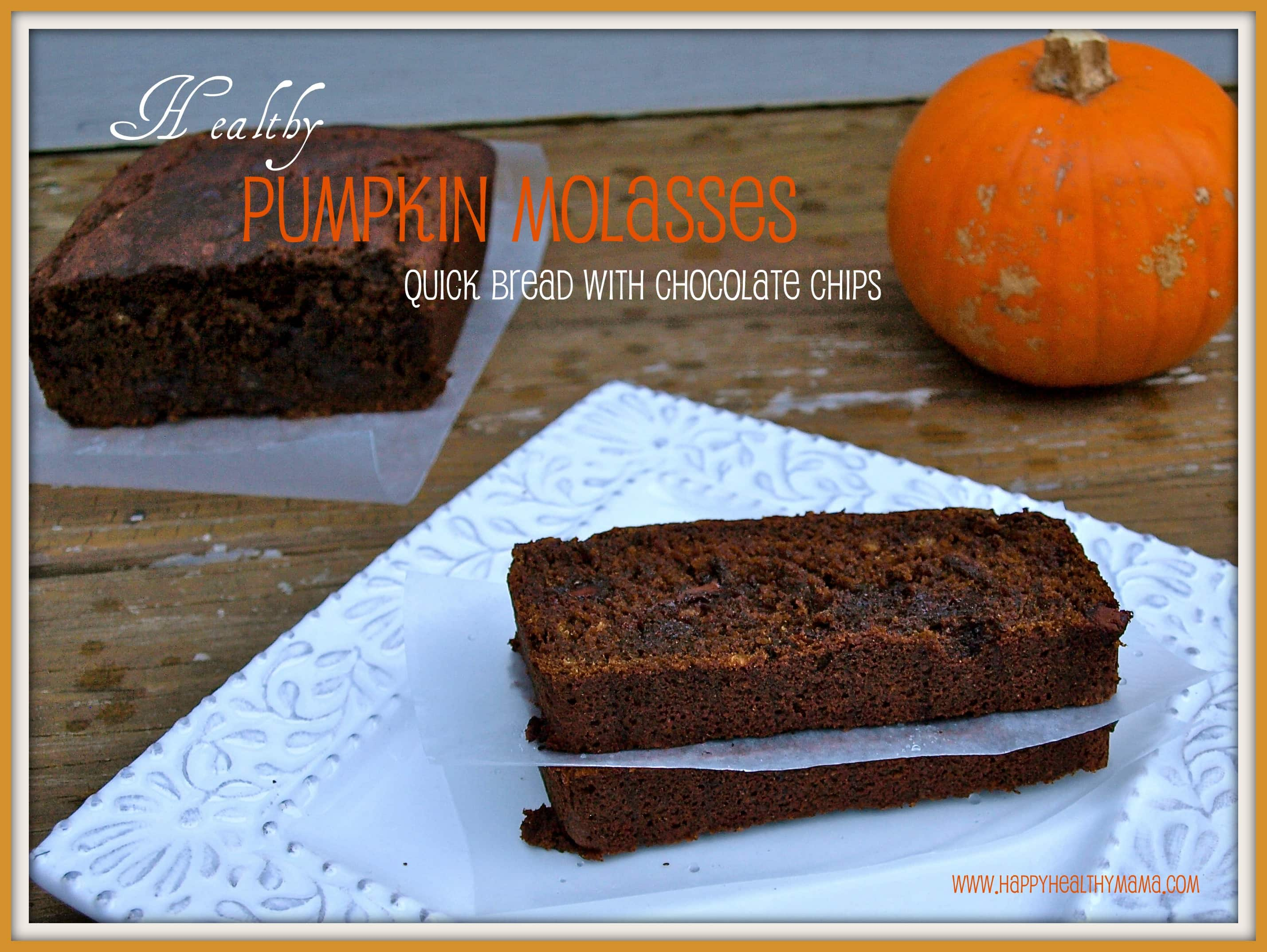 Healthy pumpkin molasses quick bread with chocolate chips - Happy ...