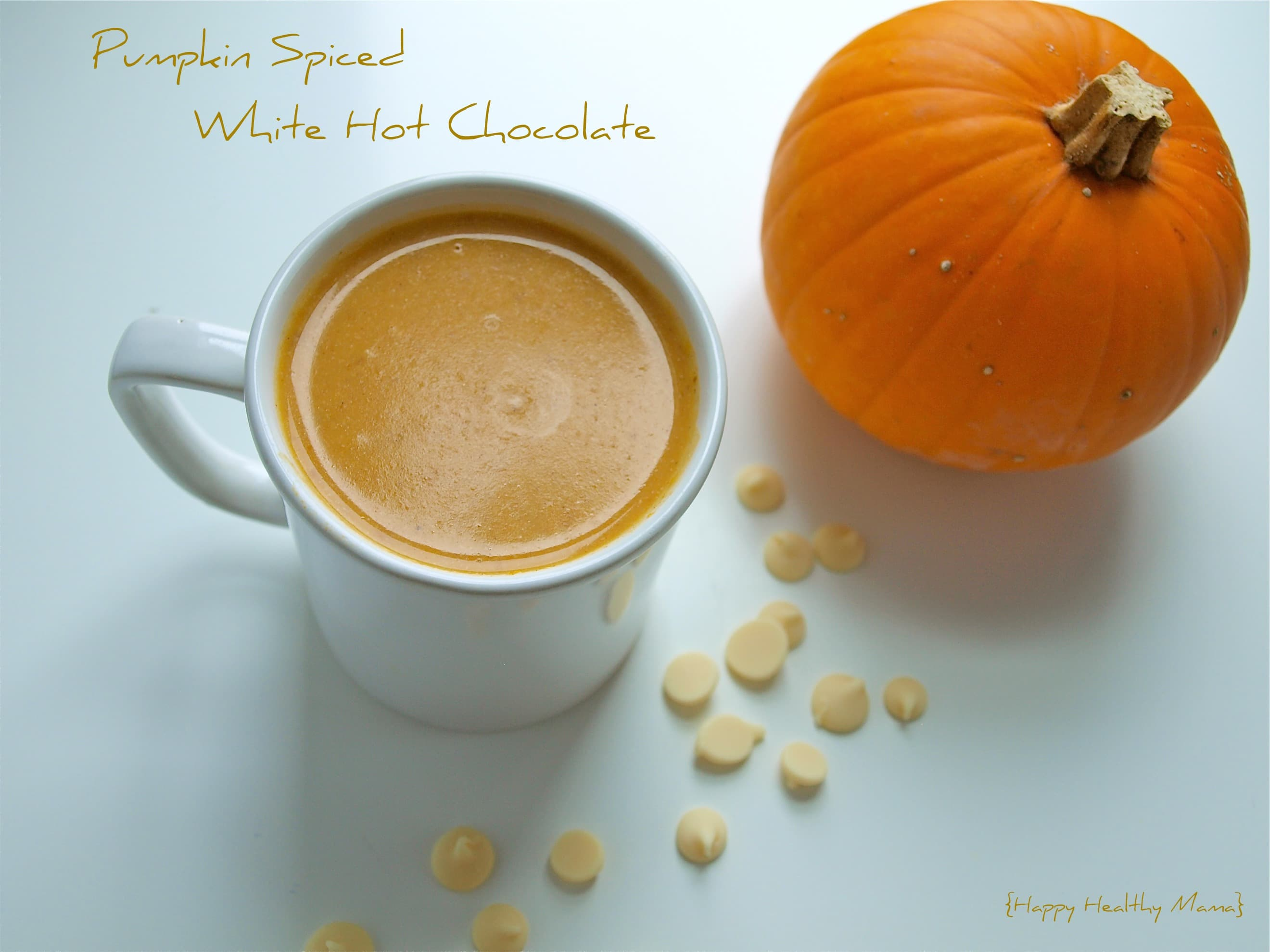 Pumpkin spiced white hot chocolate - Happy Healthy Mama