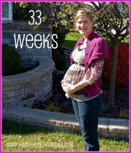 My pregnancy:  33 weeks