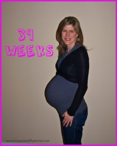 My pregnancy:  39 weeks