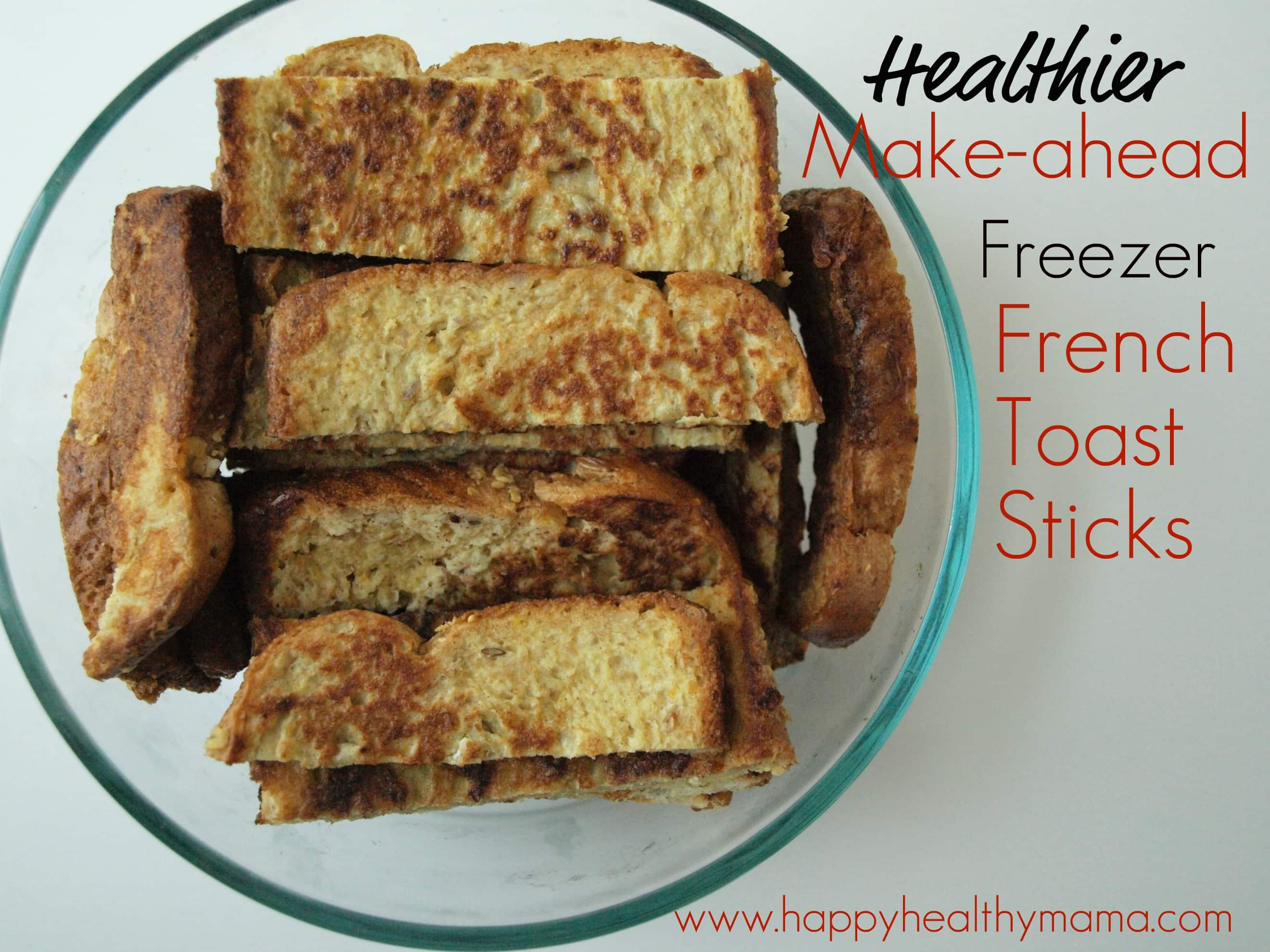 Healthier make ahead frozen french toast sticks happy healthy mama healthier make ahead frozen french toast sticks solutioingenieria Choice Image