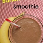 A healthy way to satisfy that chocolate craving--Banana Split Smoothie!