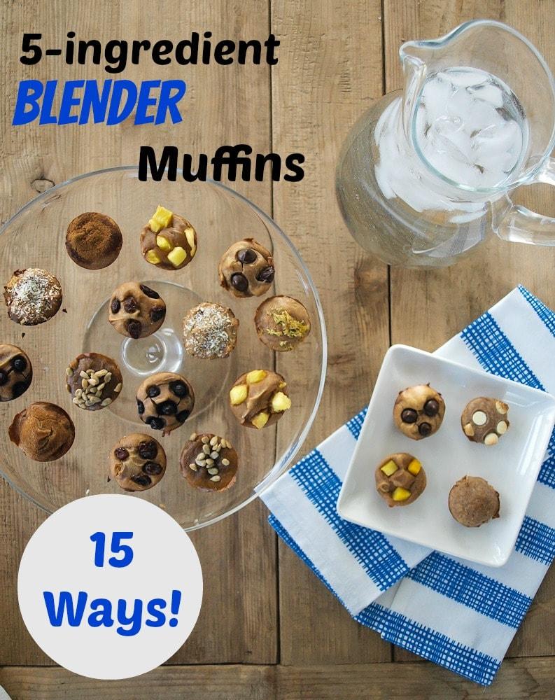 5-ingredient blender muffins-15 ways