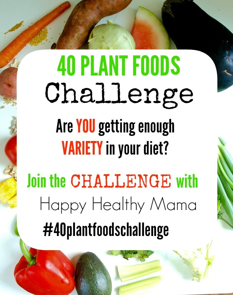 Do You Really Get Enough Variety in Your Diet?  The 40 Plant Foods Challenge