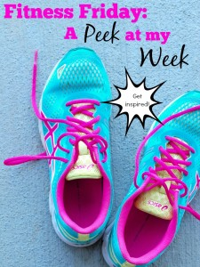 Fitness Friday:  A Peek at my Week