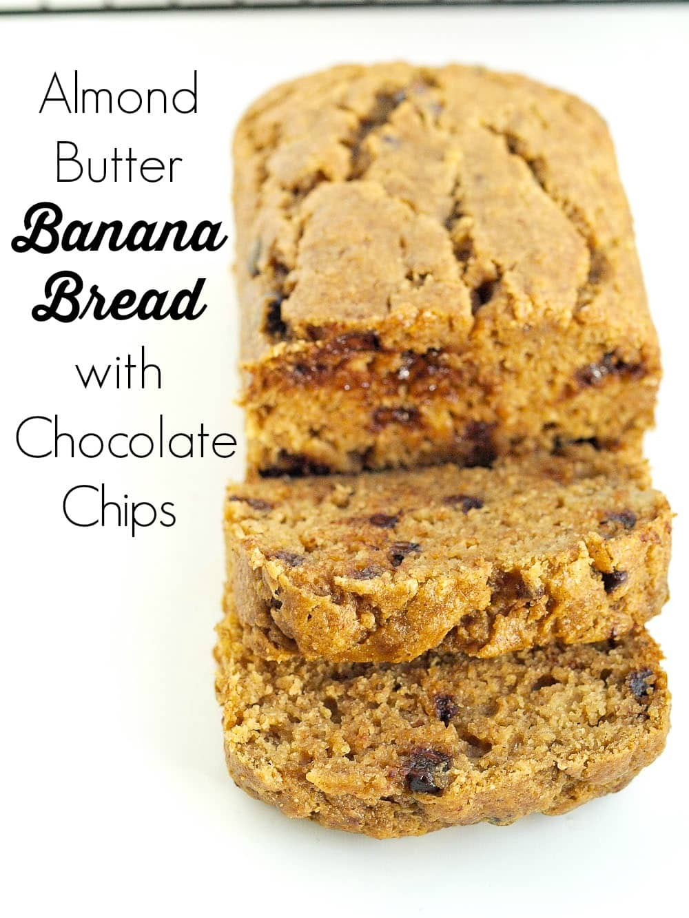 Almond Butter Banana Bread With Chocolate Chips A Free