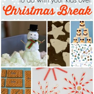 10 Activities to Do with Your Kids over Christmas Break