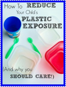 4 Ways You Can Reduce Your Child's Plastic Exposure and WHY you should care! Plastics are everywhere but there are easy steps you can take to reduce the negative health effects. Important read!!