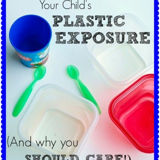4 Ways to Reduce Your Child's Plastic Exposure (and Why You Should Care)