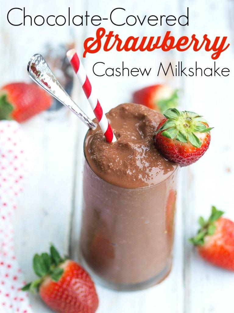 Chocolate Covered Strawberry Cashew Milk Shake