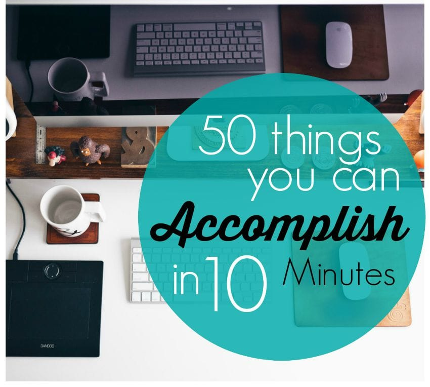 The Power of 10 Minutes:  50 Things You Can Do in Less than 1/4 Hour