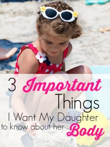 3 Important Things I Want My Daughter to Know About Her Body