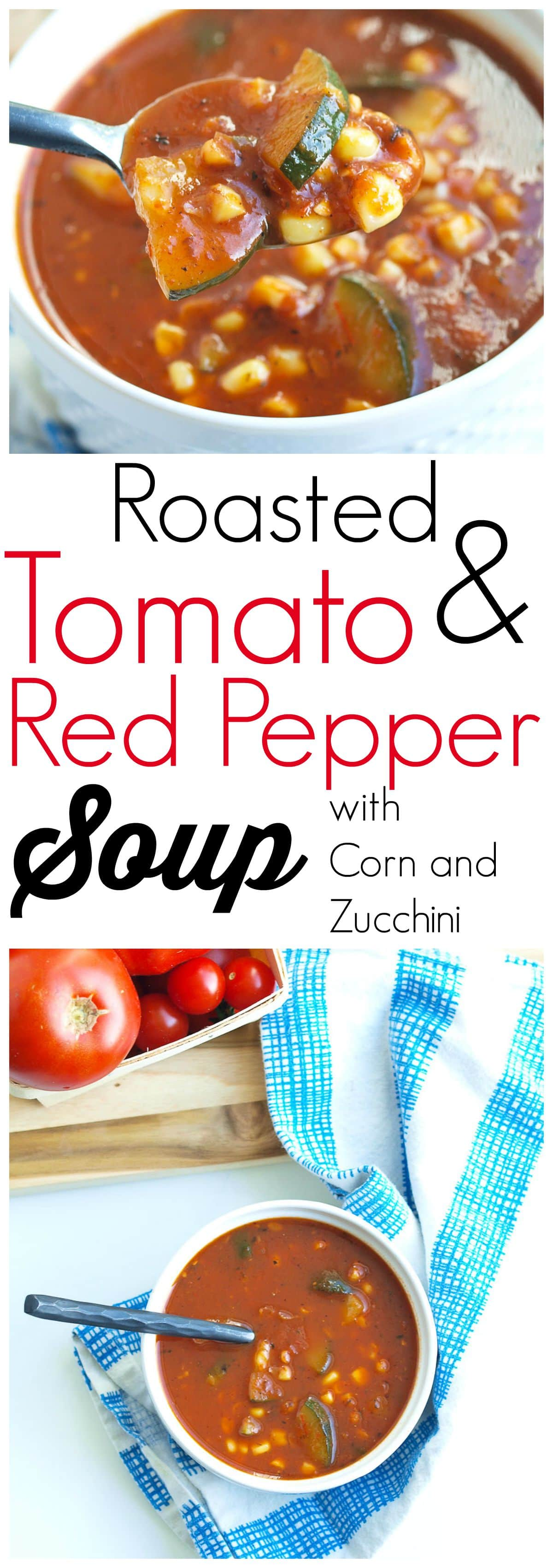 This Roasted Tomato and Red Pepper Soup with Zucchini and Corn soup is beyond incredible. You will not be disappointed with this recipe! A healthy soup recipe filled with summer's best produce.