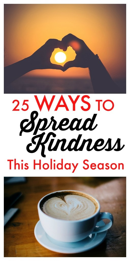 Teach your kids and family about the importance of spreading kindness and compassion in the world.  Here is a list of 25 unique ideas for random acts of kindness you can do.  This is a perfect family activity for advent.