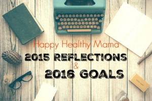 2015 Reflections and 2016 Goals {This Blogging Life Series}