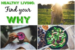 Healthy Living: What is your WHY?