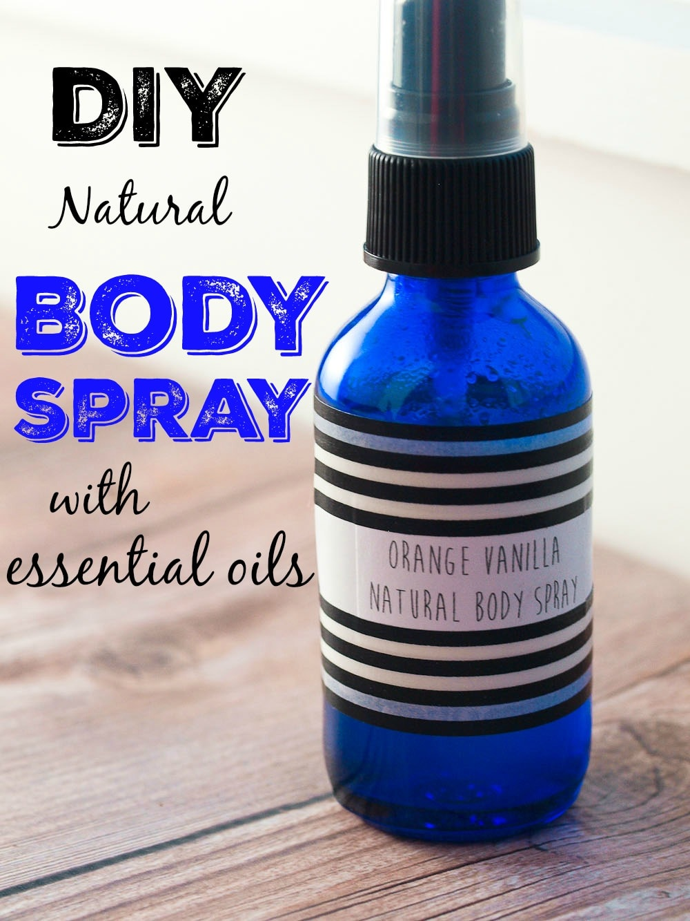 DIY Body Spray with essential oils--Two recipes including this one for Orange Vanilla