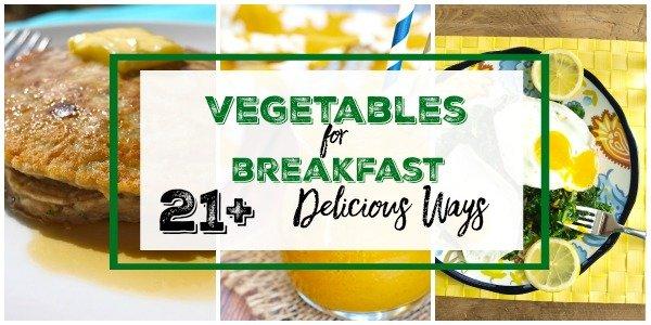 Vegetables for Breakfast
