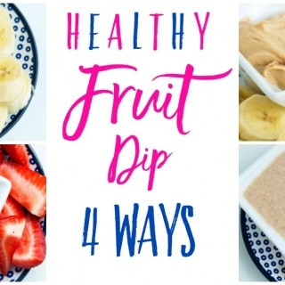 Healthy Fruit Dip–4 Ways