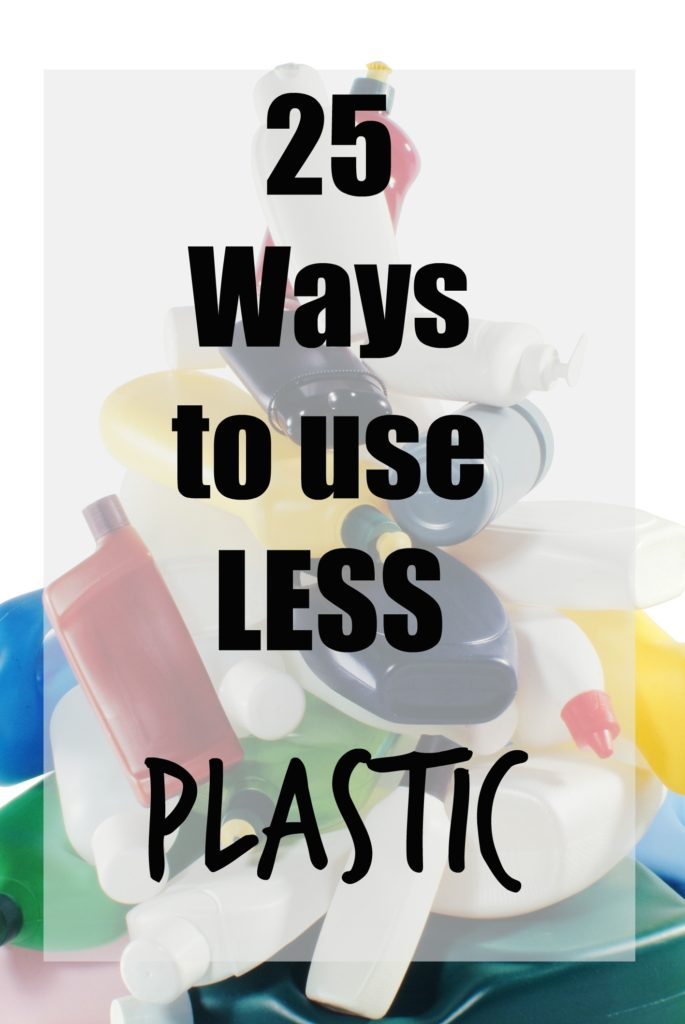 25 Ways to Use Less Plastic. Reduce your family's plastic exposure with these easy ways you can use less plastic!