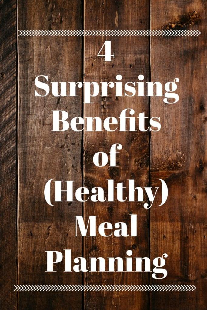4 Surprising Benefits of Meal PLanning #mealprep #healthy #mealplanning