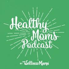 July Favorites- Healthy Moms Podcast