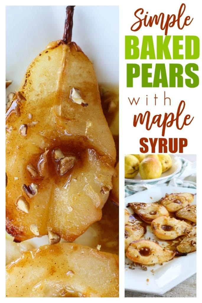 You are going to LOVE this quick, easy, and healthy dessert for Simple Baked Pears with Maple syrup!! #easy #dessert #pears #fruit #healthy #recipes #baked #roasted #maplesyrup #norefinedsugar #best